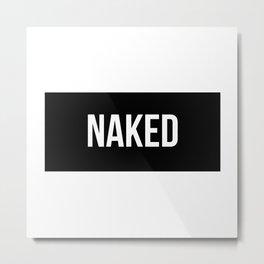 Naked under this Metal Print