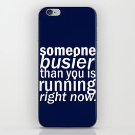 someone busier than you.. iPhone Skin