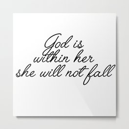 god is within her Metal Print