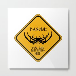 Danger You Are Entering Hel Metal Print