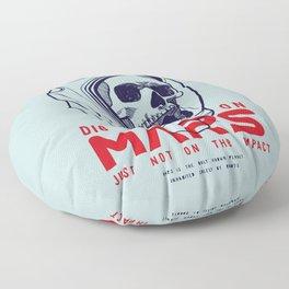 Die On Mars Floor Pillow