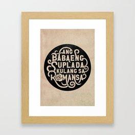 Ang Babaeng Suplada Kulang Sa Romansa Framed Art Print