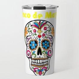 Cinco de Mayo Mexican Sugar Skull Shirt Travel Mug