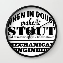 When in Doubt, Make it Stout - Mechanical Engineer Wall Clock