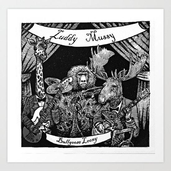 Luddy Mussy/ bull goose looney album cover black and white Art Print