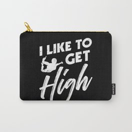I like to get high - Funny Skidiving Gifts Carry-All Pouch