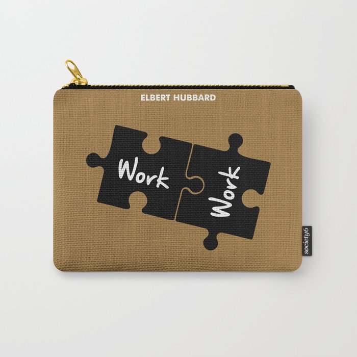 Lab No. 4 - Elbert Hubbard Work Motivational Quotes Poster Carry-All Pouch