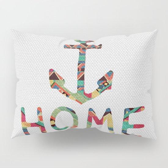 you make me home Pillow Sham