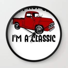 I'm Not Old I'm a Classic Vintage Red Pickup Truck Wall Clock