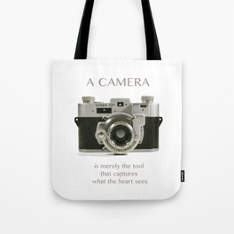 A Camera is Merely a Tool That Captures What the Heart Sees Tote Bag