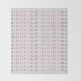 pain is temporary - white Throw Blanket
