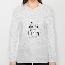 SHE IS STRONG, Proverbs 31 : 25,Nursery Girls,Gift For Her,Women Gift,Feminism Gift,Bedroom Decor Long Sleeve T-shirt