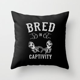 Bred In Captivity Throw Pillow
