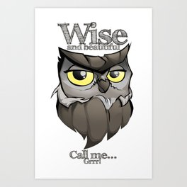 OWL! Wise and beautiful Art Print