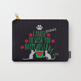 I Pause to Wish you Happy Holidays - Cats Carry-All Pouch