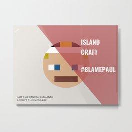 #Blame Paul Metal Print