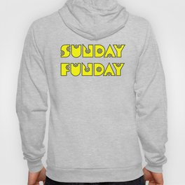 Sunday Funday design for fun people Hoody