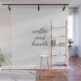 Coffee and Hustle Wall Mural