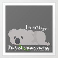 I'm not Lazy #2 Art Print