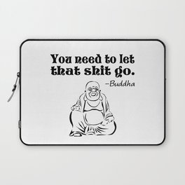 You Need to Let That Shit Go Laptop Sleeve