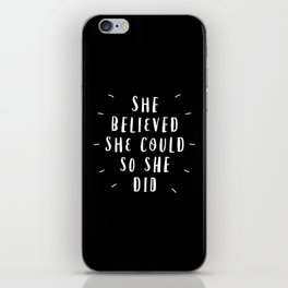 She Believed She Could So She Did black-white contemporary typography poster home wall decor iPhone Skin