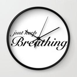 just keep breathing Wall Clock