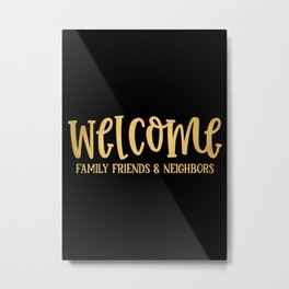 Welcome Loved ones Metal Print