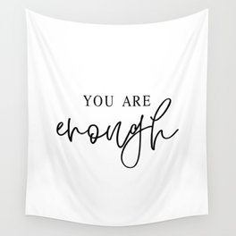 YOU ARE ENOUGH by Dear Lily Mae Wall Tapestry