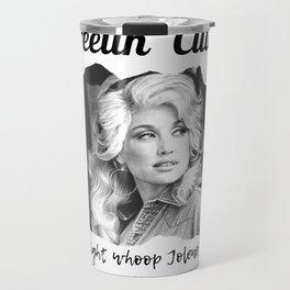 Dolly Parton - Feelin Cute Might Whoop Jolene Dolly Parton Gift Travel Mug