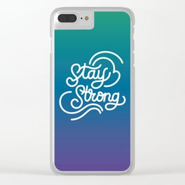 Stay Strong motivational quote lettering in original calligraphic style Clear iPhone Case