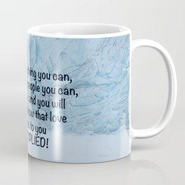 Love all people you can... Coffee Mug