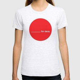 _______ for daca. T-shirt