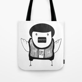 Cigi Pal Master 69 cannot fly Tote Bag