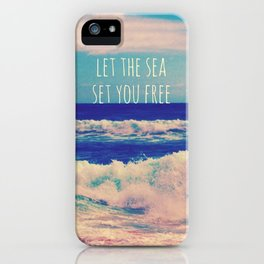 Let The Sea Set You Free iPhone Case