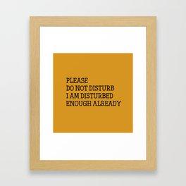 Please do not disturb enough already Framed Art Print