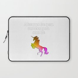 Always be you unless you can be Unicorn Laptop Sleeve