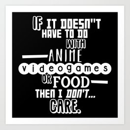 If it doesn't have to do with anime, video games or food Art Print