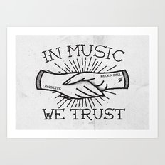 In Music We Trust Art Print