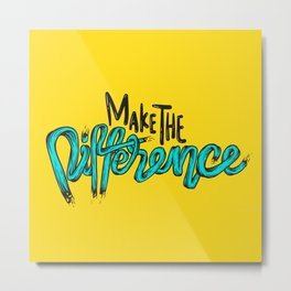 Make The Difference Metal Print
