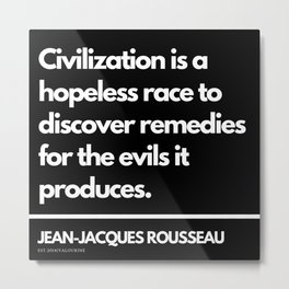 16  |Jean-Jacques Rousseau Quotes | 201106 Social Contract Writer Writing Literature Literary Metal Print