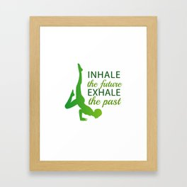 INHALE the future EXHALE the past Framed Art Print