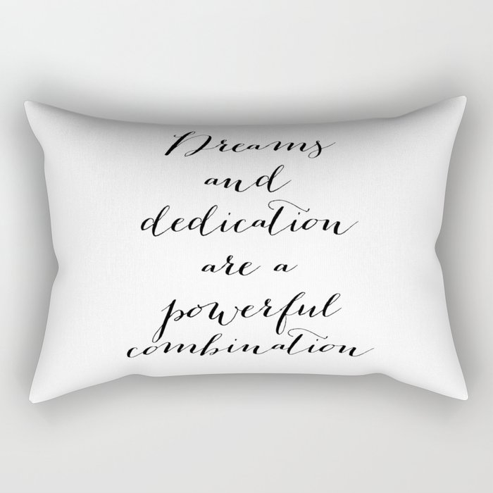Dreams and dedication are a powerful combination. Rectangular Pillow