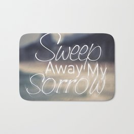 Sweep Away My Sorrow Bath Mat