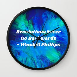 Revolutions Never Go Backward Wall Clock