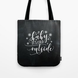 "Black and White ""Baby it's Cold Outside"" Chalkboard Tote Bag"