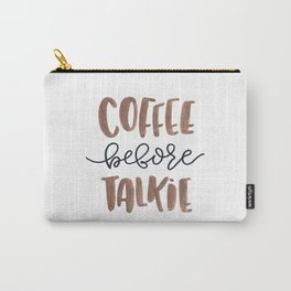 Coffee Before Talkie Carry-All Pouch