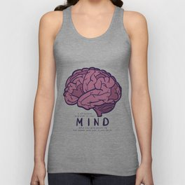 It all begins and ends in your mind. What you give power to has power over you, if you let it. Unisex Tank Top