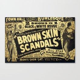 """Brown Skin Scandals"" Canvas Print"
