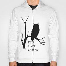 It's OWL good Hoody