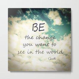 Gandhi Quote Be The Change Metal Print